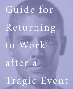 AFPAD – Guide for Returning to Work after a Tragic Event