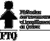 Fédération des travailleurs et travailleuses du Québec (FTQ)